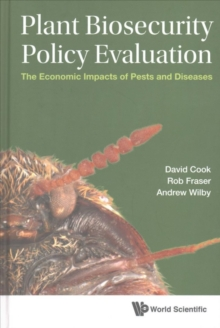 Plant Biosecurity Policy Evaluation: The Economic Impacts of Pests and Diseases, Hardback Book