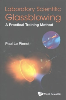 Laboratory Scientific Glassblowing: A Practical Training Method, Paperback / softback Book