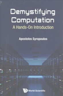 Demystifying Computation: A Hands-on Introduction, Paperback Book