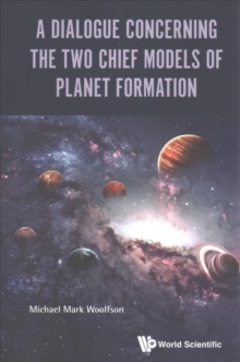 Dialogue Concerning The Two Chief Models Of Planet Formation, A, Paperback Book