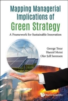 Mapping Managerial Implications Of Green Strategy: A Framework For Sustainable Innovation, Hardback Book