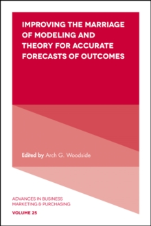 Improving the Marriage of Modeling and Theory for Accurate Forecasts of Outcomes, Hardback Book