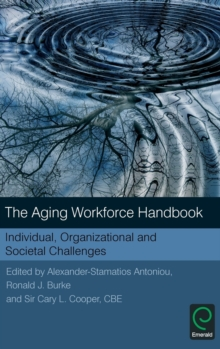 The Aging Workforce Handbook : Individual, Organizational and Societal Challenges, Hardback Book