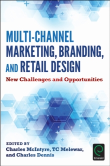 Multi-Channel Marketing, Branding and Retail Design : New Challenges and Opportunities, Hardback Book