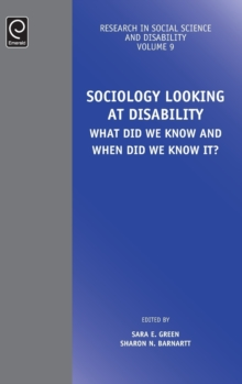 Sociology Looking at Disability : What Did We Know and When Did We Know it?, Hardback Book