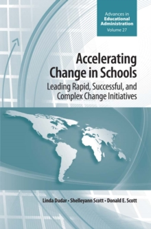 Accelerating Change in Schools : Leading Rapid, Successful, and Complex Change Initiatives, Hardback Book