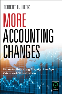 More Accounting Changes : Financial Reporting through the Age of Crisis and Globalization, Hardback Book