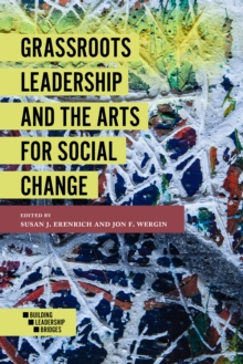 Grassroots Leadership and the Arts for Social Change, Paperback Book