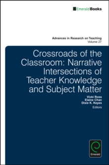 Crossroads of the Classroom : Narrative Intersections of Teacher Knowledge and Subject Matter, Hardback Book