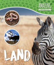 Amazing Migrations: Land, Hardback Book