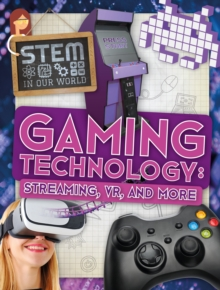 Gaming Technology: Streaming, VR and More, Hardback Book