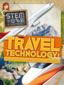 Travel Technology: Maglev Trains, Hovercraft and More, Hardback Book