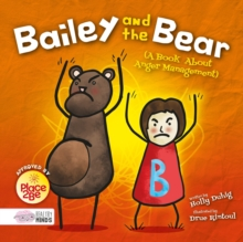 Bailey and the Bear (A Book About Anger Management), Hardback Book