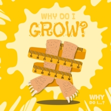 Why Do I Grow?, Hardback Book
