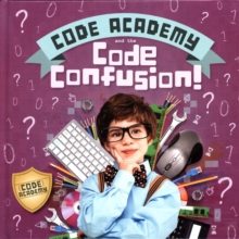 Code Academy and the Code Confusion!, Hardback Book