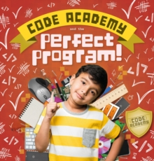 Code Academy and the Perfect Program!, Hardback Book