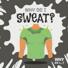 Why Do I Sweat?, Hardback Book