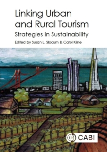 Linking Urban and Rural Touri : Strategies in Sustainability, Hardback Book