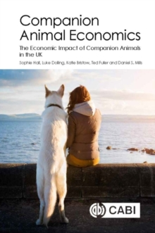 Companion Animal Economic : The Economic Impact of Companion Animals in the UK, Paperback Book