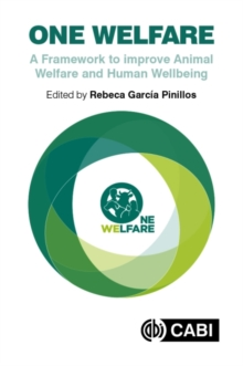 One Welfare : A Framework to Improve Animal Welfare and Human Well-being, Paperback / softback Book