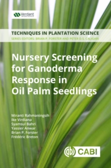 Nursery Screening for <i>Ganoderma</i> Response in Oil Palm Seedlings : A Manual, Paperback / softback Book
