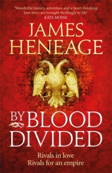 By Blood Divided : The epic historical adventure from the critically acclaimed author, Hardback Book