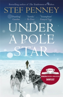Under a Pole Star : Shortlisted for the 2017 Costa Novel Award, Paperback Book