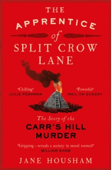 The Apprentice of Split Crow Lane : The Story of the Carr's Hill Murder, Paperback / softback Book