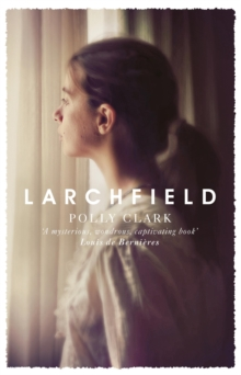 Larchfield : The moving, gripping and wonderful debut about finding human connection, Hardback Book