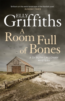 A Room Full of Bones : The Dr Ruth Galloway Mysteries 4, Paperback Book