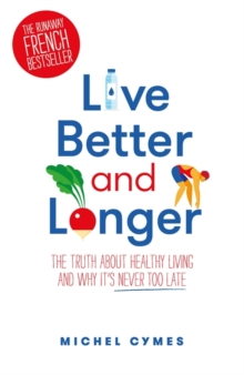 Live Better and Longer, Paperback Book
