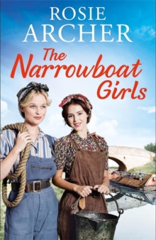 The Narrowboat Girls : a heartwarming story of friendship, struggle and falling in love, Hardback Book