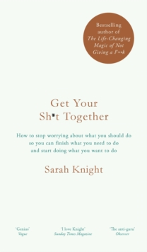 Get Your Sh*t Together : The New York Times Bestseller, Hardback Book