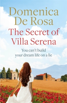 The Secret of Villa Serena : escape to the Italian sun with this romantic feel-good read, Paperback / softback Book