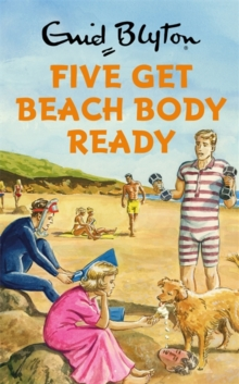 Five Get Beach Body Ready, Hardback Book