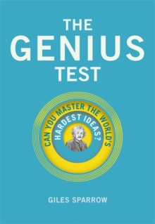 The Genius Test : Can You Master The World's Hardest Ideas?, Hardback Book