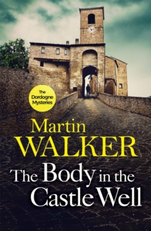 The Body in the Castle Well : The Dordogne Mysteries 12, EPUB eBook