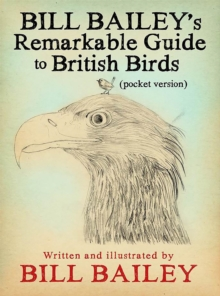Bill Bailey's Remarkable Guide to British Birds, Paperback / softback Book