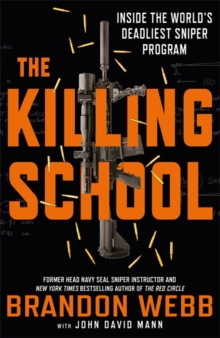 The Killing School : Inside the World's Deadliest Sniper Program, Hardback Book