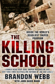 The Killing School : Inside the World's Deadliest Sniper Program, Paperback Book