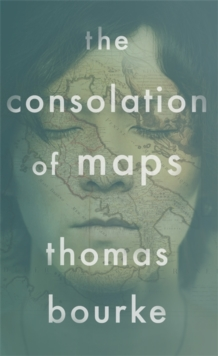 The Consolation of Maps, Hardback Book