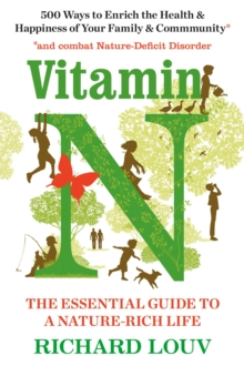 Vitamin N : The Essential Guide to a Nature-Rich Life, Paperback / softback Book