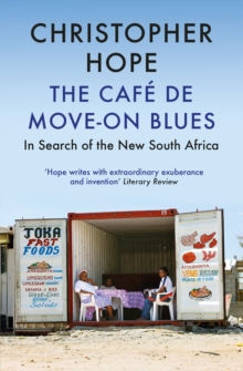The Cafe de Move-on Blues : In Search of the New South Africa, Paperback / softback Book