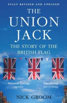 The Union Jack : The Story of the British Flag, Paperback Book