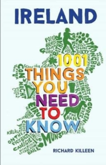 Ireland : 1001 Things You Need to Know, Paperback Book