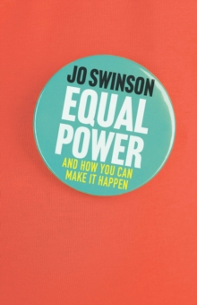 Equal Power : And How You Can Make It Happen, Hardback Book