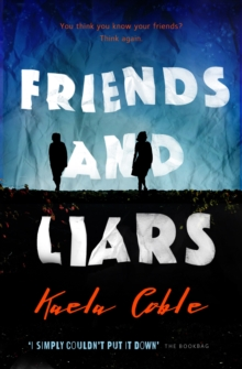 Friends and Liars : A thrilling, page-turning tale of small-town deceits, Paperback / softback Book