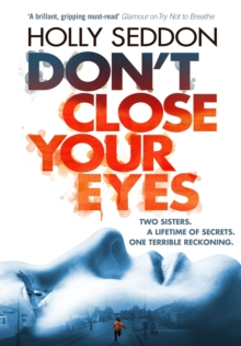 Don't Close Your Eyes : The astonishing psychological thriller from bestselling author of Try Not to Breathe, Hardback Book