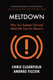 Meltdown : Why Our Systems Fail and What We Can Do About It, Paperback Book