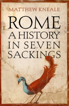 Rome: A History in Seven Sackings, Hardback Book